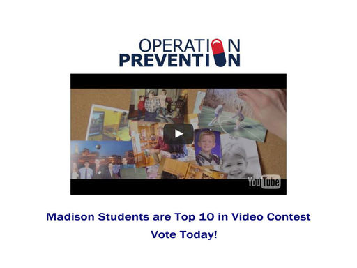 Operation Prevention - Vote for Madison Students!