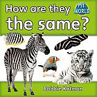 How are They the Same? by Bobbie Kalman