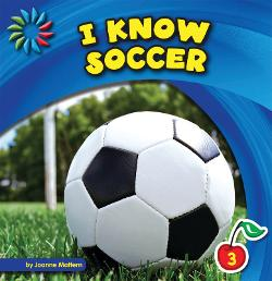 I Know Soccer by Joanne Mattern